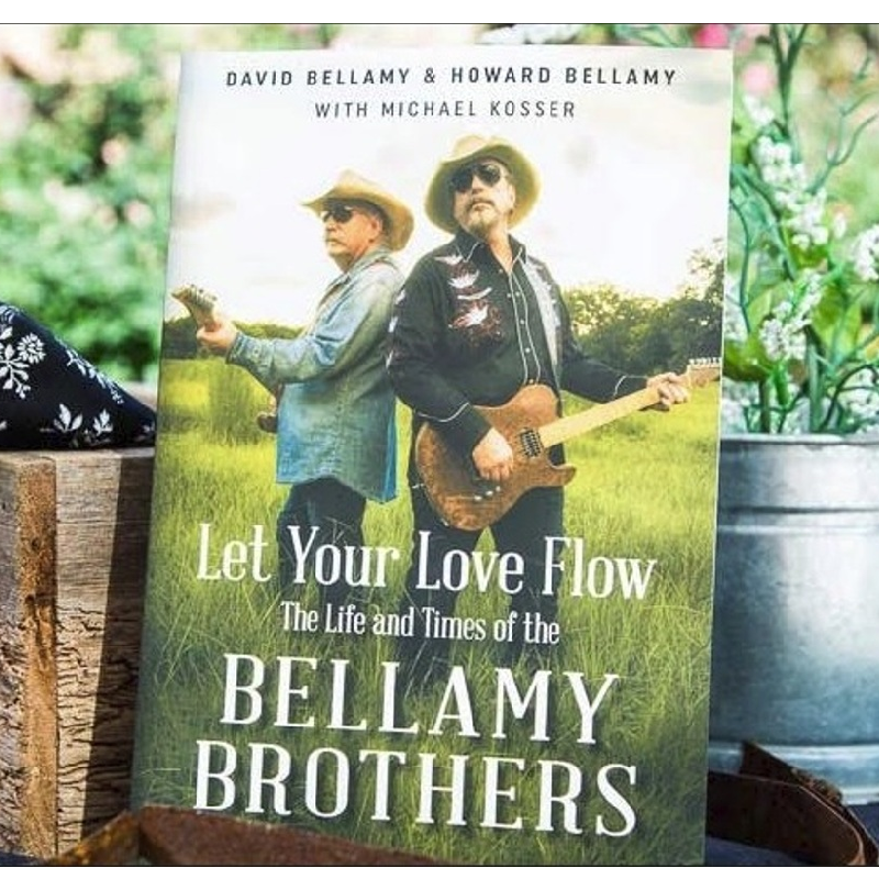 Let Your Love Flow The Life and Times Of the Bellamy Brothers Book- PRESALE